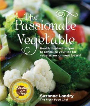 The Passionate Vegetable by Suzanne Landry
